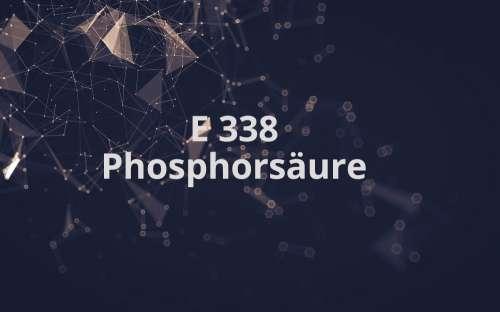 e 338 phosphors ure lebensmittel warenkunde. Black Bedroom Furniture Sets. Home Design Ideas